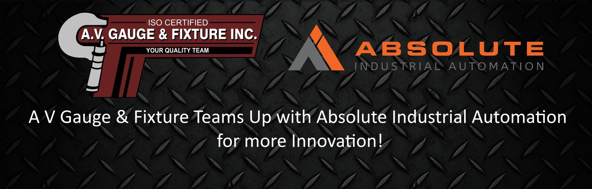 A V Gauge & Fixture Inc. Teams Up with Absolute Industrial Automation.